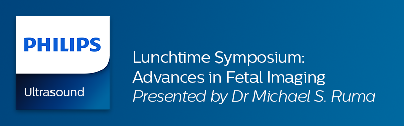 Lunchtime Symposium: Advances in Fetal Imaging